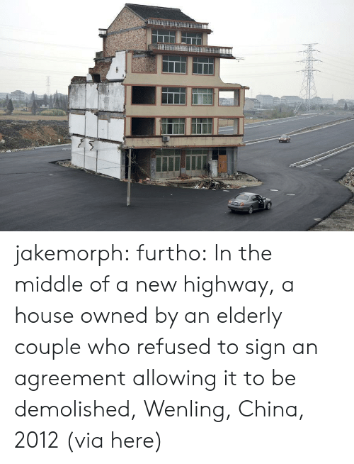 Target, Tumblr, and China: jakemorph: furtho: In the middle of a new highway, a house owned by an elderly couple who refused to sign an agreement allowing it to be demolished, Wenling, China, 2012 (via here)