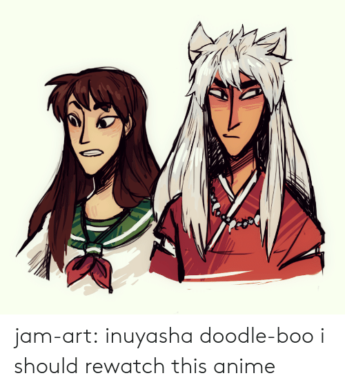 boo: jam-art: inuyasha doodle-boo i should rewatch this anime