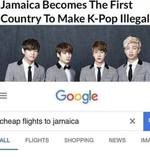 K-pop: Jamaica Becomes The First  Country To Make K-Pop Illegal  Google  cheap flights to jamaica  ALL FLIGHTS SHOPPING NEWS IMA