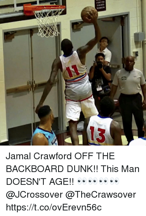 Dunk, Memes, and 🤖: Jamal Crawford OFF THE BACKBOARD DUNK!! This Man DOESN'T AGE!! 👀👀👀👀 @JCrossover @TheCrawsover https://t.co/ovErevn56c