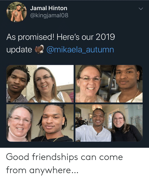Promised: Jamal Hinton  @kingjamal08  As promised! Here's our 2019  update  @mikaela_autumn Good friendships can come from anywhere…