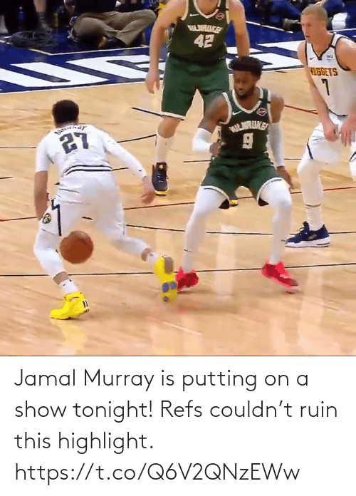 Ruin: Jamal Murray is putting on a show tonight! Refs couldn't ruin this highlight.  https://t.co/Q6V2QNzEWw