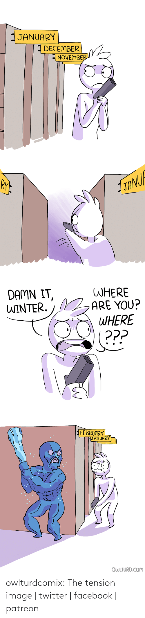 Shenanigansen: JANUARY  DECEMBER  NOVEMBER   RYE  TANUF   DAMN IT,  WINTER.  WHERE  ARE YOU?  WHERE  ???  (अुय   FEBRUARY  FJAIVUARY  OWLTURD.COM owlturdcomix:  The tension image | twitter | facebook | patreon