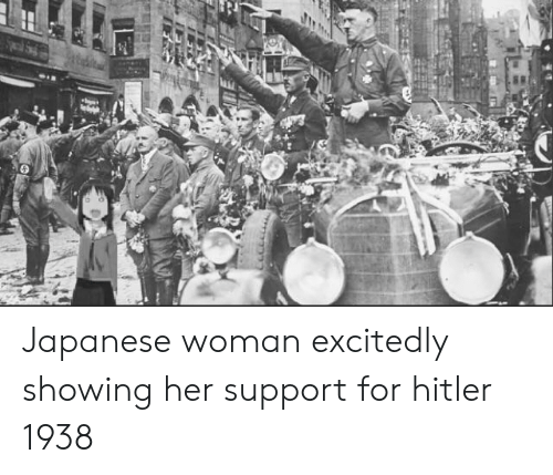 Hitler, Japanese, and Her: Japanese woman excitedly showing her support for hitler 1938