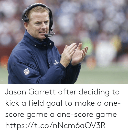 kick: Jason Garrett after deciding to kick a field goal to make a one-score game a one-score game https://t.co/nNcm6aOV3R
