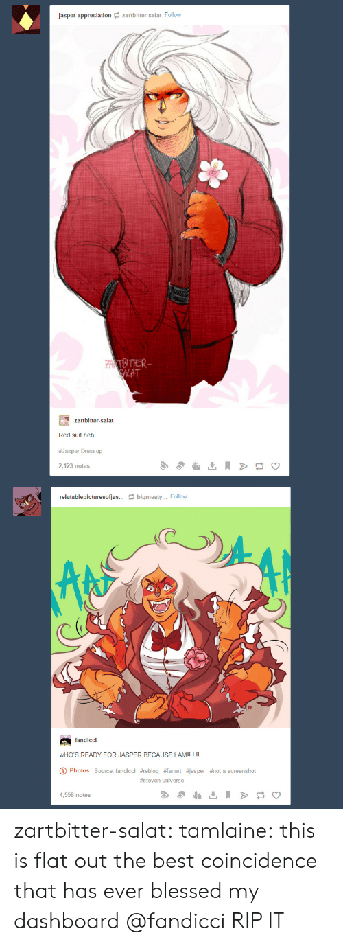 heh: jasper-appreciation zartbitter-salat Follow  ZAKTBITTER  SALAT  zartbitter-salat  Red suit heh  #Jasper Dressup  2,123 notes  relatablepicturesofjas... bigmeaty... Follow  fandicci  WHO'S READY FOR JASPER BECAUSE I AM!! ! !!  Photos Source: fandicci #reblog #fanart #jasper #not a screens hot  #steven universe  4,556 notes zartbitter-salat:  tamlaine:  this is flat out the best coincidence that has ever blessed my dashboard   @fandicci RIP IT