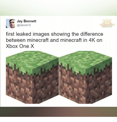 Xbox One X: Jay Bennett  @rekrom 12  first leaked images showing the difference  between minecraft and minecraft in 4K on  Xbox One X