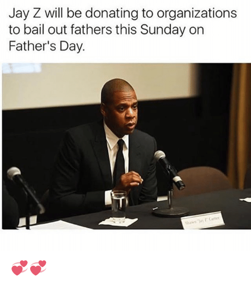 Fathers Day, Jay, and Jay Z: Jay Z will be donating to organizations  to bail out fathers this Sunday on  Father's Day. 💞💞