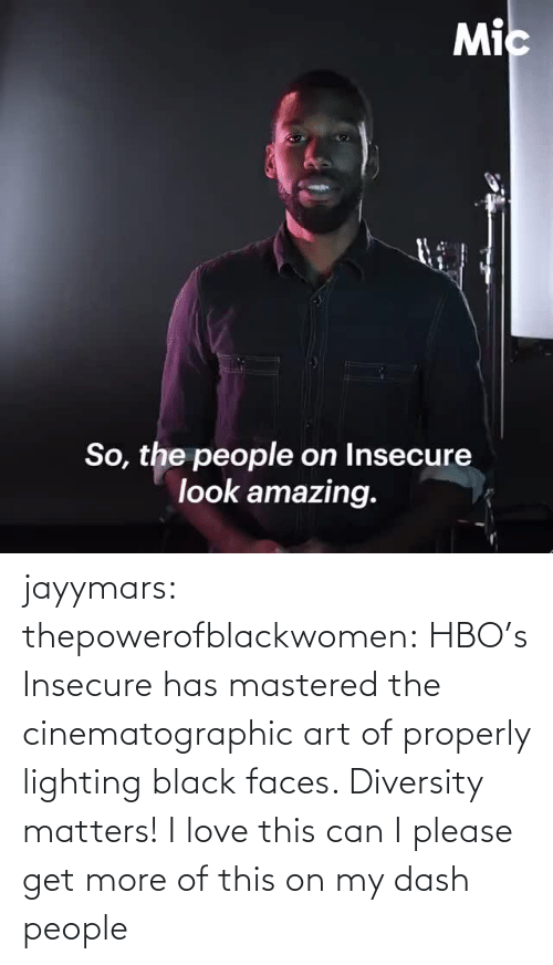 art: jayymars:  thepowerofblackwomen:  HBO's Insecure has mastered the cinematographic art of properly lighting black faces. Diversity matters!  I love this can I please get more of this on my dash people