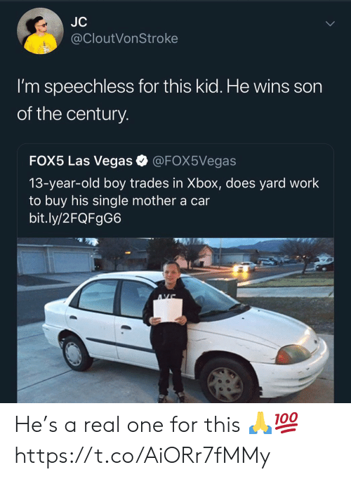Las Vegas, Xbox, and Work: JC  @CloutVonStroke  I'm speechless for this kid. He wins son  of the century  FOX5 Las Vegas @FOX5Vegas  13-year-old boy trades in Xbox, does yard work  to buy his single mother a car  bit.ly/2FQFgG6 He's a real one for this 🙏💯 https://t.co/AiORr7fMMy
