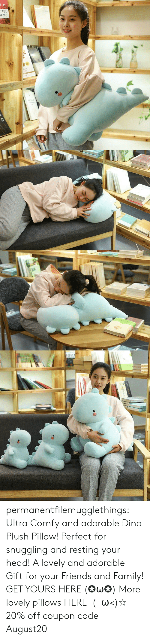 dino: JD  三论  laint  orld  TDNAR  ww.e permanentfilemugglethings:  Ultra Comfy and adorable Dino Plush Pillow! Perfect for snuggling and resting your head! A lovely and adorable Gift for your Friends and Family! GET YOURS HERE (✪ω✪) More lovely pillows HERE  (・ω<)☆ 20% off coupon code:August20