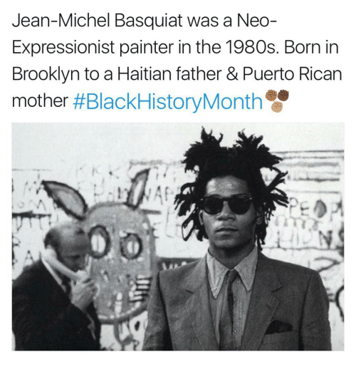 jean michel basquiat: Jean-Michel Basquiat was a Neo-  Expressionist painter in the 1980s. Born in  Brooklyn to a Haitian father & Puerto Rican  mother  #Black HistoryMonth