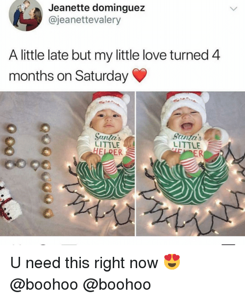 this-right-now: Jeanette dominguez  @jeanettevalery  A little late but my little love turned 4  months on Saturday  LITTLE  OER  Santa'  LITTLE  ER U need this right now 😍 @boohoo @boohoo