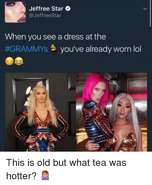 Jeffree Star: Jeffree Star  @Jeffree Star  When you see a dress at the  #GRAMMYs S  you've already worn lol This is old but what tea was hotter? 🤷🏽♀️