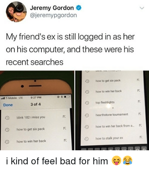 Jeremy Gordon My Friend's Ex Is Still Logged in as Her on