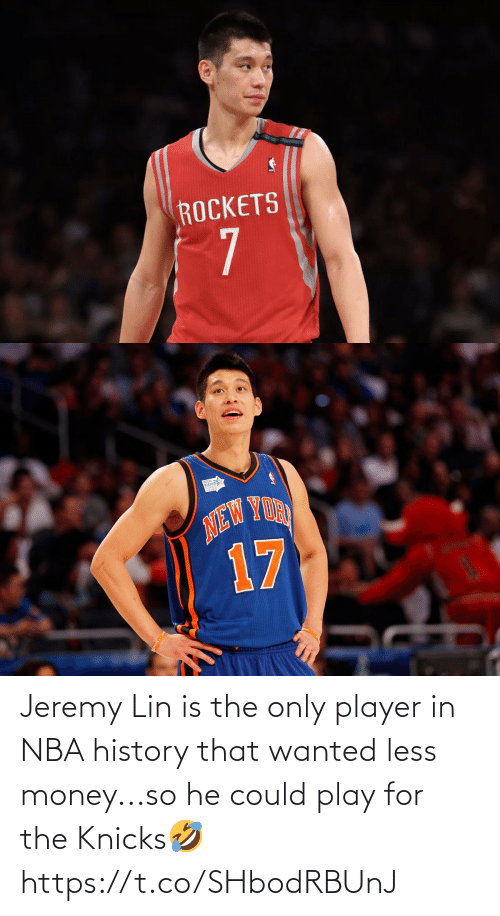 Jeremy Lin: Jeremy Lin is the only player in NBA history that wanted less money...so he could play for the Knicks🤣 https://t.co/SHbodRBUnJ
