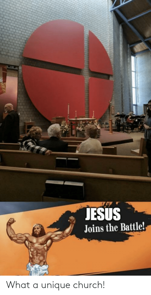Church: JESUS  Joins the Battle!, What a unique church!