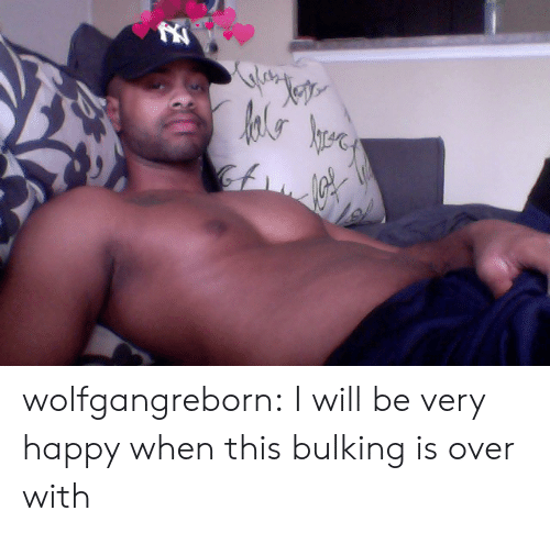 Be Very: Jete  hrere wolfgangreborn: I will be very happy when this bulking is over with