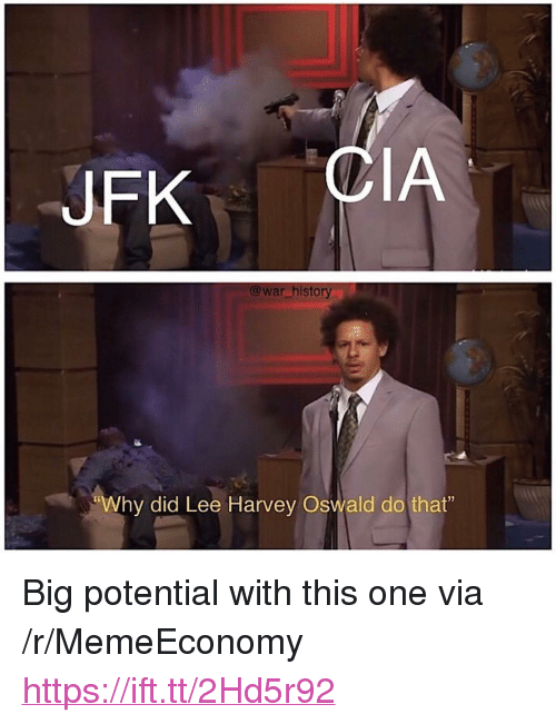 """Lee Harvey Oswald: JFK  IA  @war history  """"Why did Lee Harvey Oswald do that"""" <p>Big potential with this one via /r/MemeEconomy <a href=""""https://ift.tt/2Hd5r92"""">https://ift.tt/2Hd5r92</a></p>"""