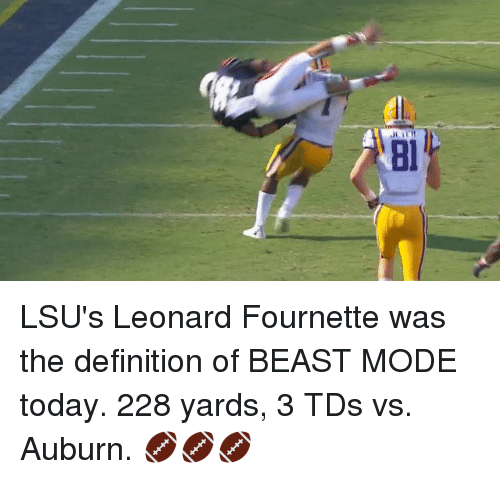 Definitely, Sports, and Auburn: JI sryt  l LSU's Leonard Fournette was the definition of BEAST MODE today. 228 yards, 3 TDs vs. Auburn. 🏈🏈🏈