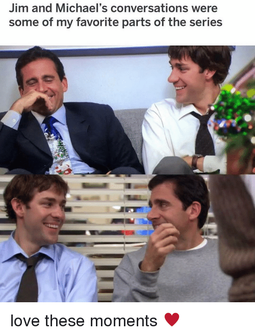Michaels: Jim and Michael's conversations were  some of my favorite parts of the series love these moments ♥️