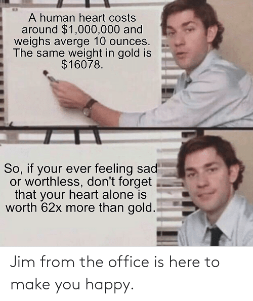 Make You: Jim from the office is here to make you happy.