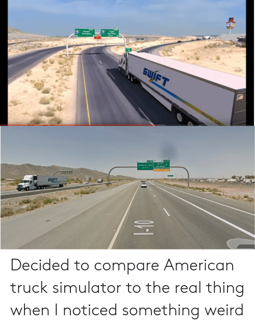 Jimmie: Jimmie Kerr Bivd san Diego Decided to compare American truck simulator to the real thing when I noticed something weird
