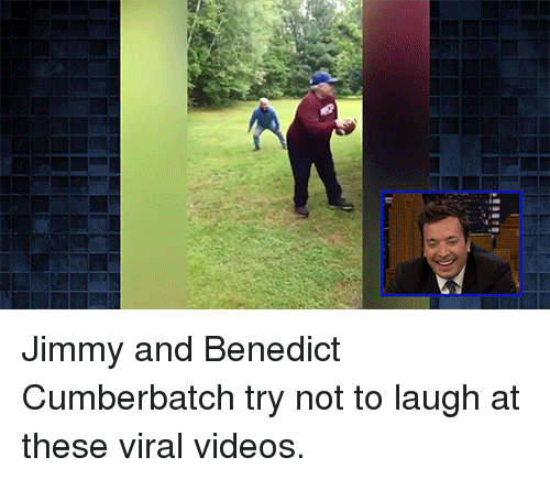 try not to laugh: Jimmy and Benedict Cumberbatch try not to laugh at these viral videos.