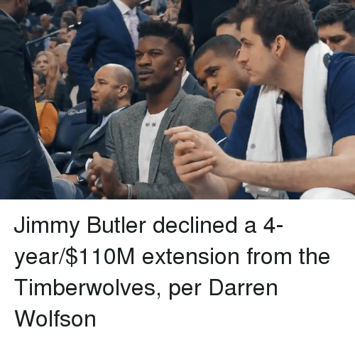 Darren: Jimmy Butler declined a 4-year/$110M extension from the Timberwolves, per Darren Wolfson