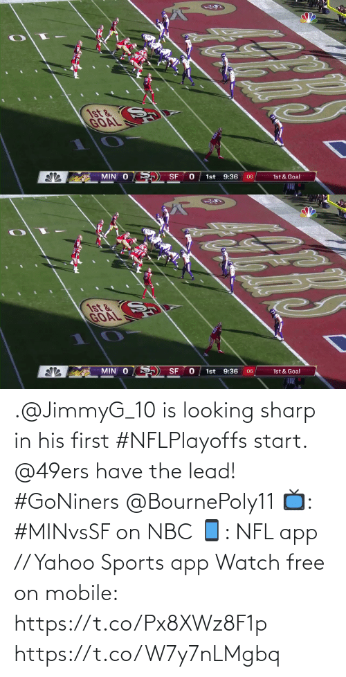 looking: .@JimmyG_10 is looking sharp in his first #NFLPlayoffs start.  @49ers have the lead! #GoNiners @BournePoly11  📺: #MINvsSF on NBC 📱: NFL app // Yahoo Sports app Watch free on mobile: https://t.co/Px8XWz8F1p https://t.co/W7y7nLMgbq