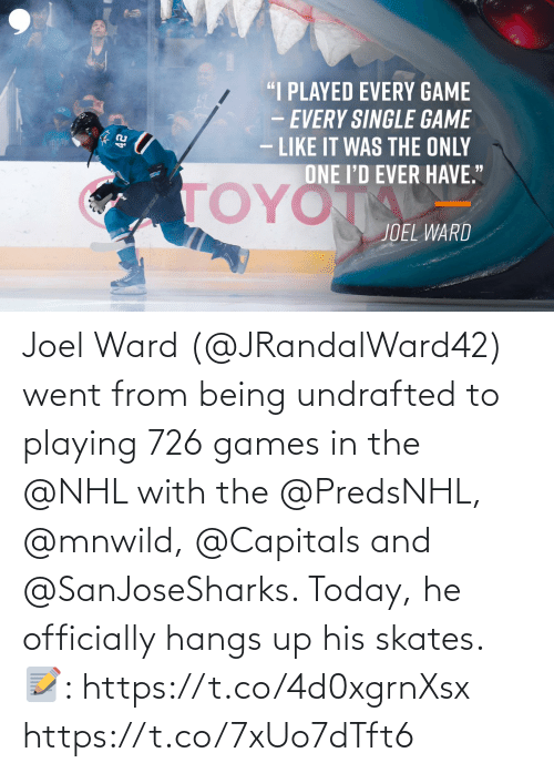 joel: Joel Ward (@JRandalWard42) went from being undrafted to playing 726 games in the @NHL with the @PredsNHL, @mnwild, @Capitals and @SanJoseSharks.   Today, he officially hangs up his skates.  📝: https://t.co/4d0xgrnXsx https://t.co/7xUo7dTft6