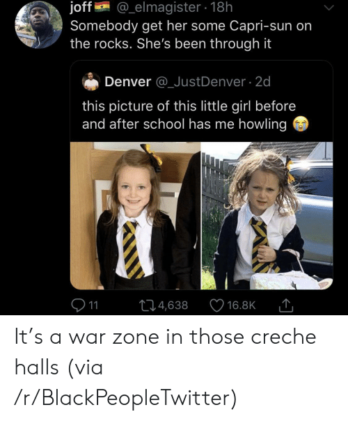 before and after: joff  Somebody get her some Capri-sun on  the rocks. She's been through it  @_elmagister18h  Denver @_JustDenver 2d  this picture of this little girl before  and after school has me howling  11  L14,638  16.8K It's a war zone in those creche halls (via /r/BlackPeopleTwitter)