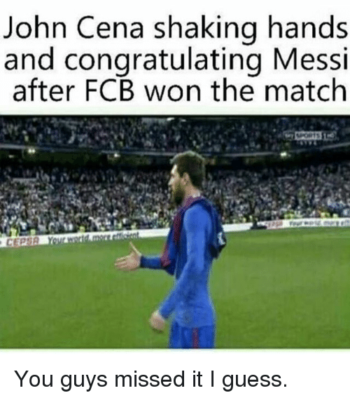 congratulating: John Cena shaking hands  and congratulating Messi  after FCB won the match You guys missed it I guess.
