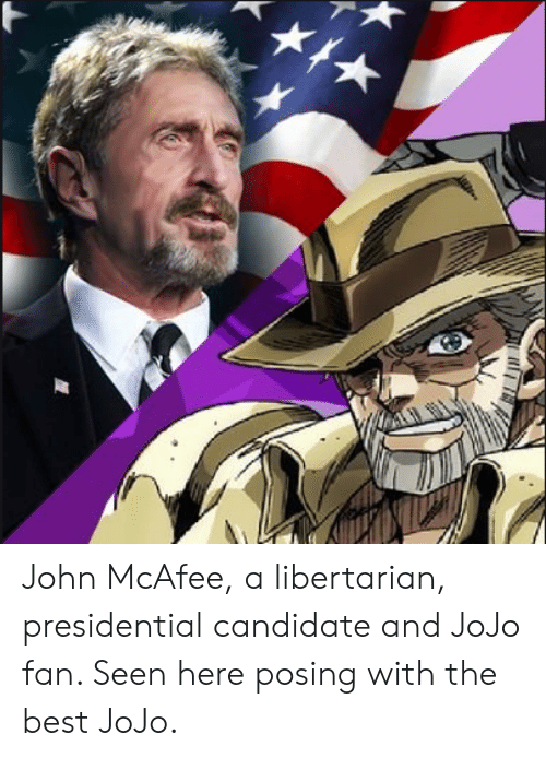 Best, Jojo, and Libertarian: John McAfee, a libertarian, presidential candidate and JoJo fan. Seen here posing with the best JoJo.