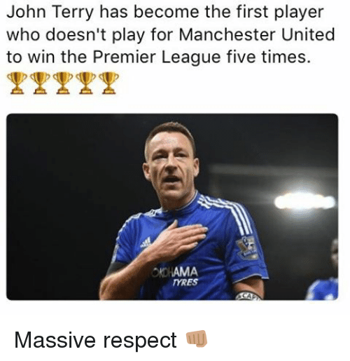 John Terry: John Terry has become the first player  who doesn't play for Manchester United  to win the Premier League five times.  AMA  mRES Massive respect 👊🏽