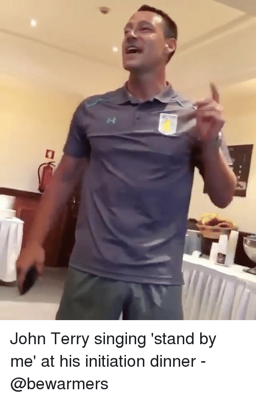John Terry: John Terry singing 'stand by me' at his initiation dinner - @bewarmers