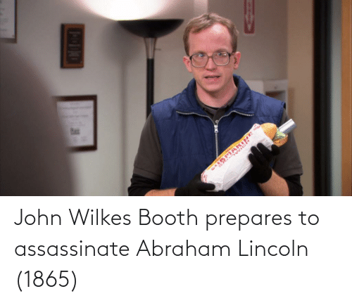 Abraham: John Wilkes Booth prepares to assassinate Abraham Lincoln (1865)