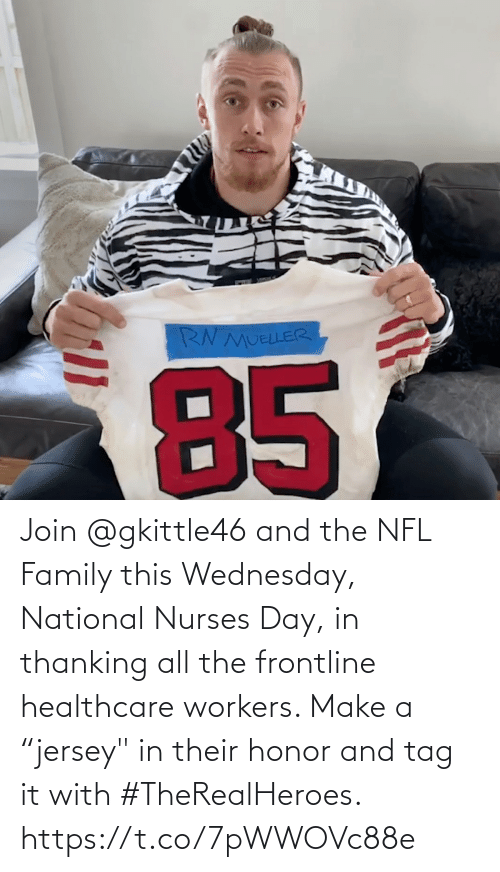 "Wednesday: Join @gkittle46 and the NFL Family this Wednesday, National Nurses Day, in thanking all the frontline healthcare workers. Make a ""jersey"" in their honor and tag it with #TheRealHeroes. https://t.co/7pWWOVc88e"