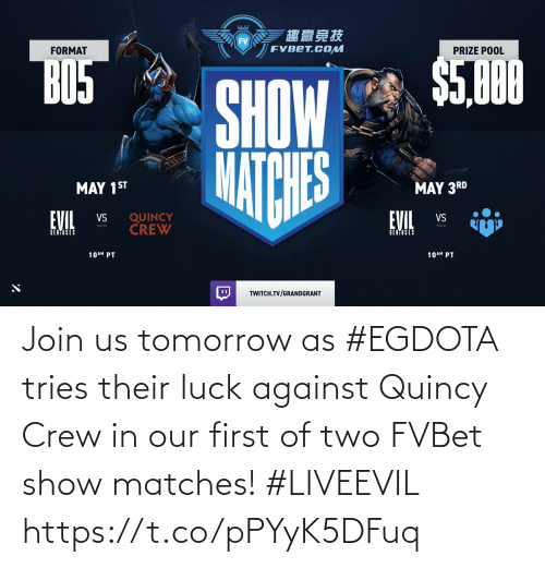 Matches: Join us tomorrow as #EGDOTA tries their luck against Quincy Crew in our first of two FVBet show matches! #LIVEEVIL https://t.co/pPYyK5DFuq