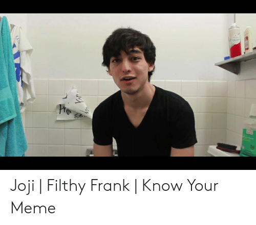 Joji Miller: Joji | Filthy Frank | Know Your Meme