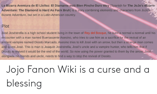Fanon Wiki: Jojo Fanon Wiki is a curse and a blessing