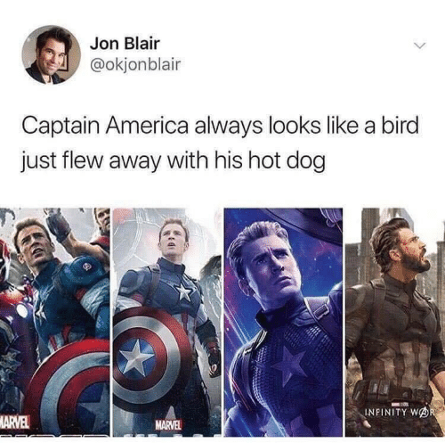 A Bird: Jon Blair  @okjonblair  Captain America always looks like a bird  just flew away with his hot dog  INFINITY WOR  MARVEL  MARVEL