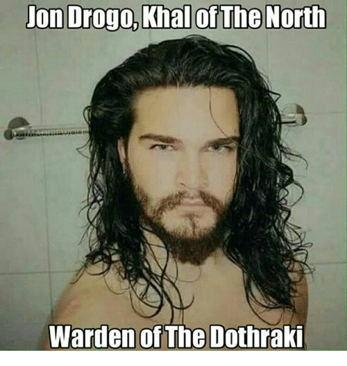 Dothraki: Jon Drogo, Khal of The North  Warden of  The Dothraki