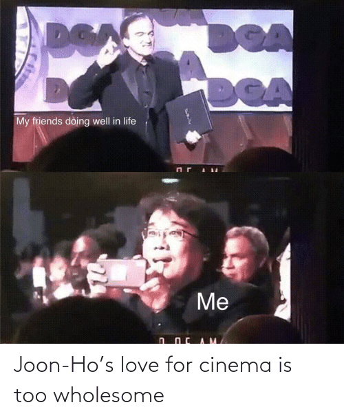 S: Joon-Ho's love for cinema is too wholesome