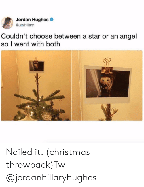 Christmas, Instagram, and Target: Jordan Hughes  @JayHillary  Couldn't choose between a star or an angel  so I went with both  s? Nailed it. (christmas throwback)Tw @jordanhillaryhughes