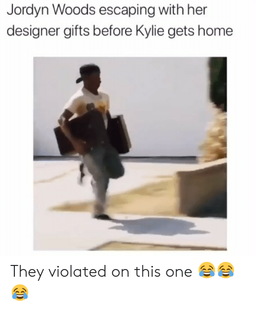 Jordyn: Jordyn Woods escaping with her  designer gifts before Kylie gets home They violated on this one 😂😂😂