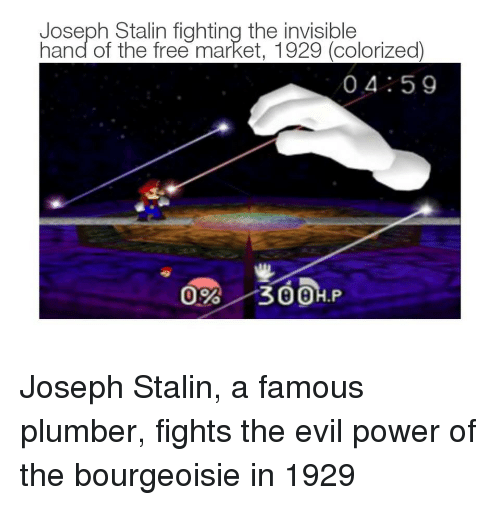 the evil: Joseph Stalin fighting the invisible  hand of the free market, 1929 (colorized)  04 59  8 Joseph Stalin, a famous plumber, fights the evil power of the bourgeoisie in 1929