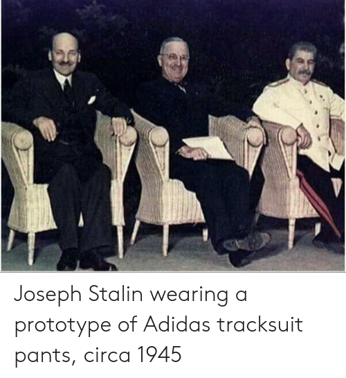 Adidas, Joseph Stalin, and Prototype: Joseph Stalin wearing a prototype of Adidas tracksuit pants, circa 1945