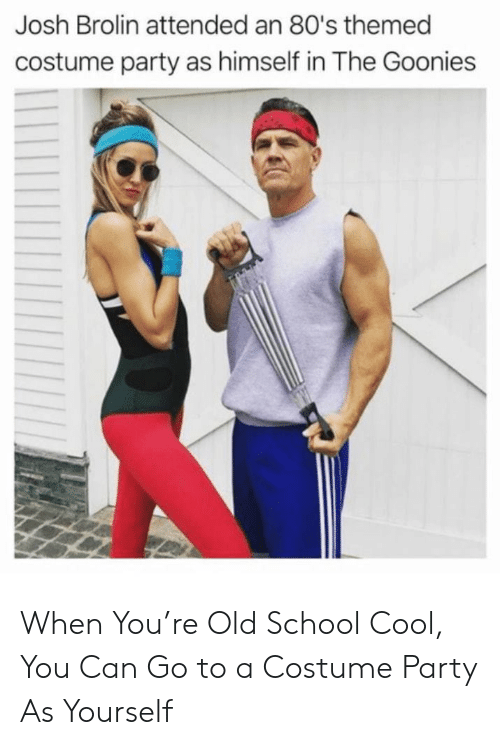 80s, Party, and School: Josh Brolin attended an 80's themed  costume party as himself in The Goonies When You're Old School Cool, You Can Go to a Costume Party As Yourself
