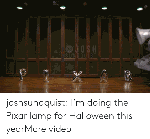 Halloween, Pixar, and Tumblr: JOSH  SUNDQUIST joshsundquist:  I'm doing the Pixar lamp for Halloween this yearMore video